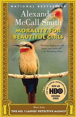 Morality for Beautiful Girls (No. 1 Ladies Detective Agency, Book 3), Alexander McCall Smith