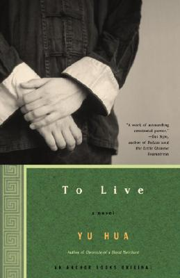 To Live: A Novel, Yu Hua