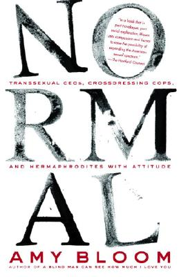 Image for Normal: Transexual CEOs, Crossdressing Cops and Hermaphrodites with Attitude