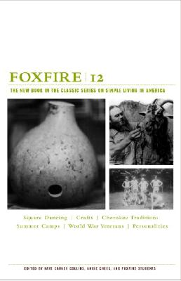 Image for Foxfire 12: The New Book in the Classic Series on Simple Living in America (Foxfire Series)
