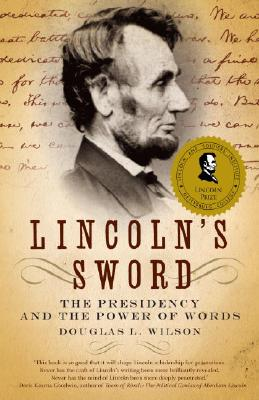 Lincoln's Sword: The Presidency and the Power of Words (Vintage), Wilson, Douglas L.