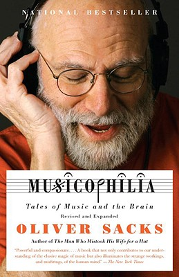 Musicophilia: Tales of Music and the Brain, Revised and Expanded Edition, Sacks, Oliver