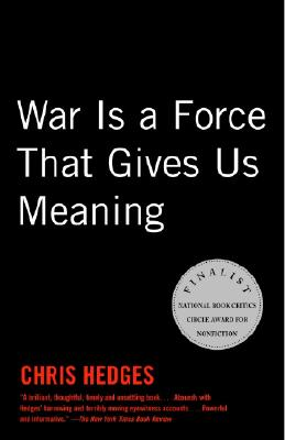 War Is a Force that Gives Us Meaning, Hedges, Chris