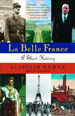 La Belle France, Alistair Horne