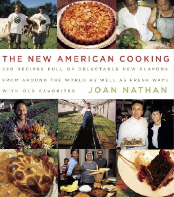 Image for The New American Cooking: 280 Recipes Full of Delectable New Flavours from Around the World as Well as Fresh Ways with Old Favourites