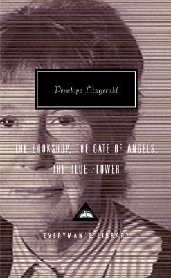 The Bookshop, The Gate of Angels, The Blue Flower (Everyman's Library), Penelope Fitzgerald