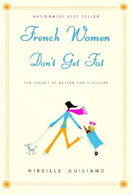 French Women Don't Get Fat, Guiliano, Mireille