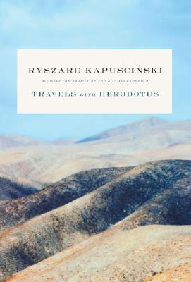 Travels with Herodotus, KAPUSCINSKI, Ryszard