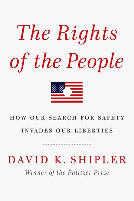 Image for The Rights of the People: How Our Search for Safety Invades Our Liberties