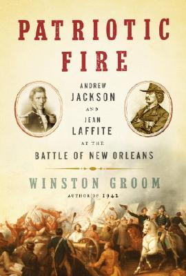 Image for Patriotic Fire: Andrew Jackson and Jean Laffite at the Battle of New Orleans