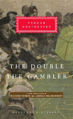 The Double and The Gambler (Everyman's Library), Fyodor Dostoevsky