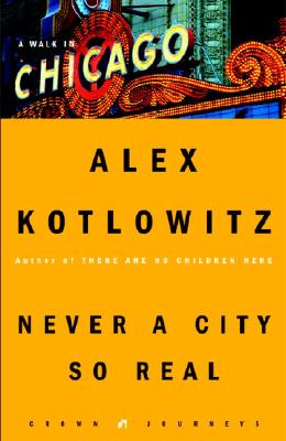 Never a City So Real, Alex Kotlowitz