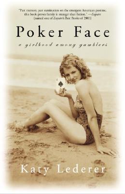 Poker Face: A Girlhood Among Gamblers, Lederer, Katherine