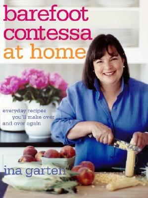Image for Barefoot Contessa at Home: Everyday Recipes You'll Make Over and Over Again