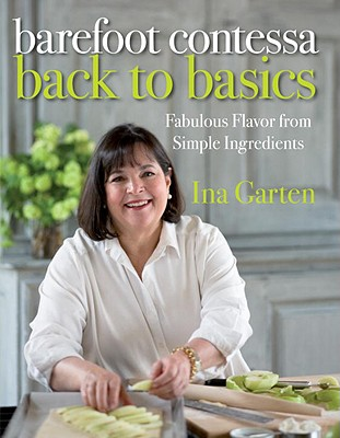 Image for Barefoot Contessa Back to Basics: Fabulous Flavor from Simple Ingredients
