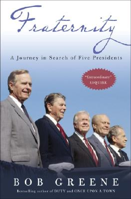 Fraternity: A Journey in Search of Five Presidents, Greene, Bob