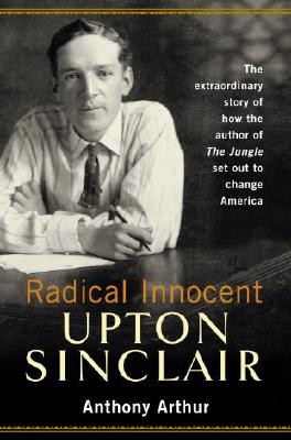 Image for UPTON SINCLAIR RADICAL INNOCENT