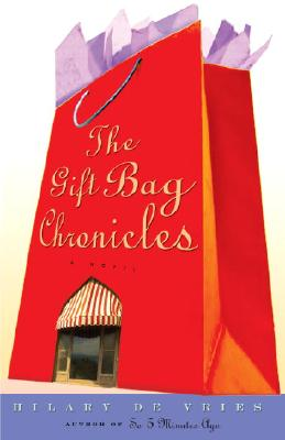 The Gift Bag Chronicles: A Novel, De Vries, Hilary
