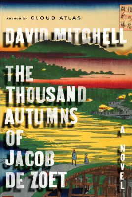The Thousand Autumns of Jacob de Zoet: A Novel, David Mitchell