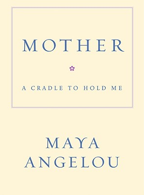Image for Mother: A Cradle to Hold Me