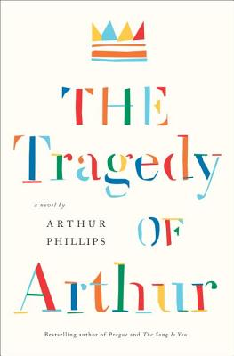 Image for The Tragedy of Arthur: A Novel