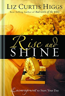 Image for Rise and Shine: Encouragement to Start Your Day