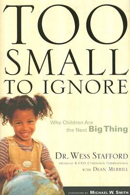Image for Too Small to Ignore: Why Children Are the Next Big Thing