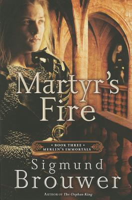 Image for Martyr's Fire: Book 3 in the Merlin's Immortals series