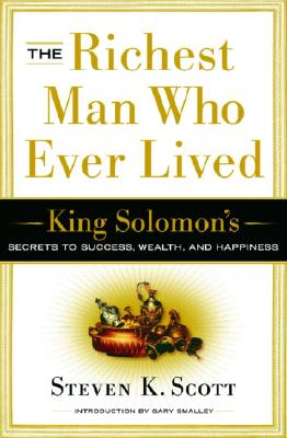 Image for The Richest Man Who Ever Lived: King Solomon's Secrets to Success, Wealth, and Happiness