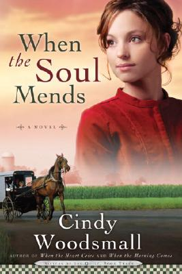 When the Soul Mends (Sisters of the Quilt, Book 3), Cindy Woodsmall