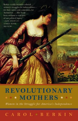 Image for Revolutionary Mothers: Women in the Struggle for America's Independence