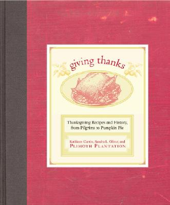 Image for Giving Thanks: Thanksgiving Recipes and History, from Pilgrims to Pumpkin Pie