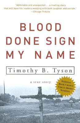Blood Done Sign My Name : A True Story, TIMOTHY B. TYSON