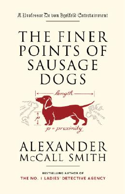 The Finer Points of Sausage Dogs, Alexander McCall Smith