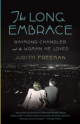Image for The Long Embrace: Raymond Chandler and the Woman He Loved