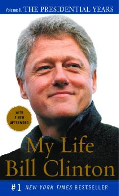 My Life: The Presidential Years Vol. II (Vintage), Bill Clinton