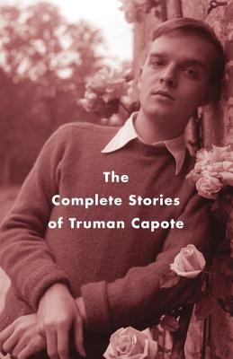 Complete Stories Of Truman Capote, TRUMAN CAPOTE, REYNOLDS PRICE