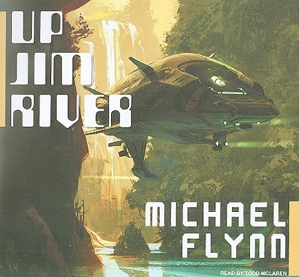 Up Jim River (Audio CD Read By Todd McLaren), Flynn, Michael
