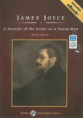 A Portrait of the Artist as a Young Man (Tantor Unabridged Classics), James Joyce  (Author) , John Lee (Narrator)