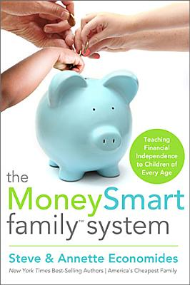 Image for The MoneySmart Family System: Teaching Financial Independence to Children of Every Age