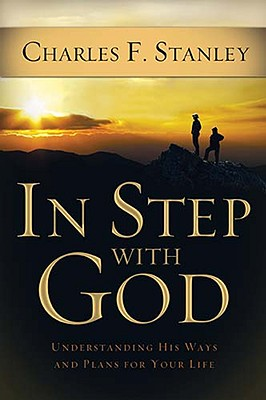 Image for In Step With God: Understanding His Ways and Plans for Your Life