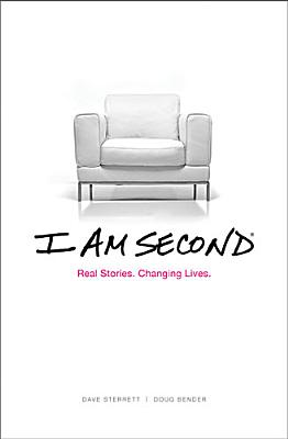 I Am Second: Real Stories. Changing Lives., Bender, Doug; Sterrett, Dave