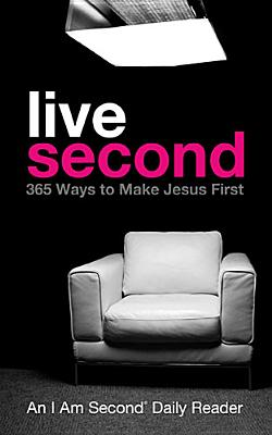 Image for Live Second: 365 Ways to Make Jesus First (I Am Second Daily Readers)