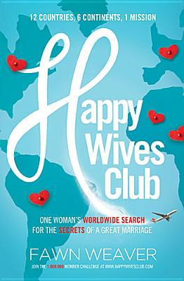 Image for Happy Wives Club: One Woman's Worldwide Search for the Secrets of a Great Marriage