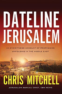 Image for Dateline Jerusalem: An Eyewitness Account of Prophecies Unfolding in the Middle East