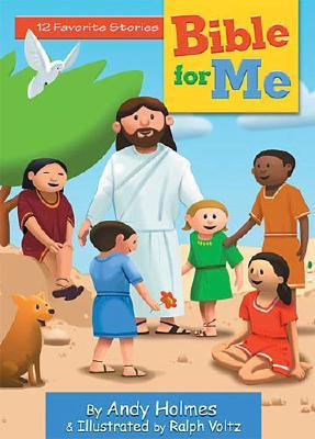 Bible for Me: 12 Favorite Stories, Andy Holmes