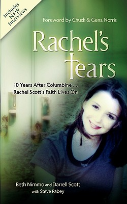 Image for Rachels Tears: 10th Anniversary Edition: The Spiritual Journey of Columbine Martyr Rachel Scott