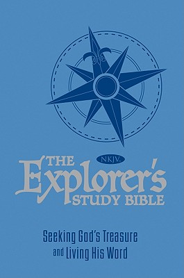 The Explorer's Study Bible - Blue: Seeking God's Treasure and Living His Word, Thomas Nelson