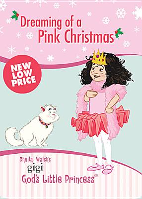 Image for Dreaming of a Pink Christmas: A Lesson About the Real Treasure at Christmas DVD