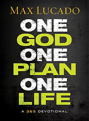 Image for One God, One Plan, One Life: A 365 Devotional